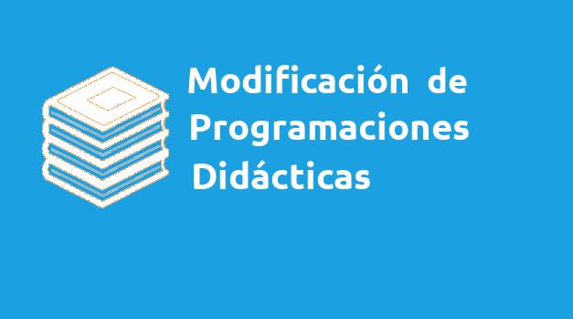 Modificación de Programaciones Didácticas